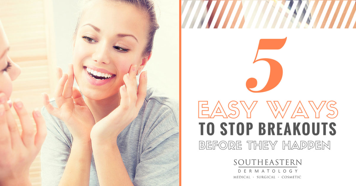 5 Easy Ways to Stop Breakouts Before They Happen