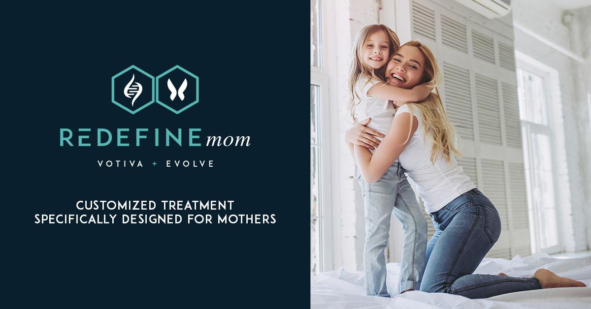 Redefine Mom: Customized Treatment With Evolve + Votiva
