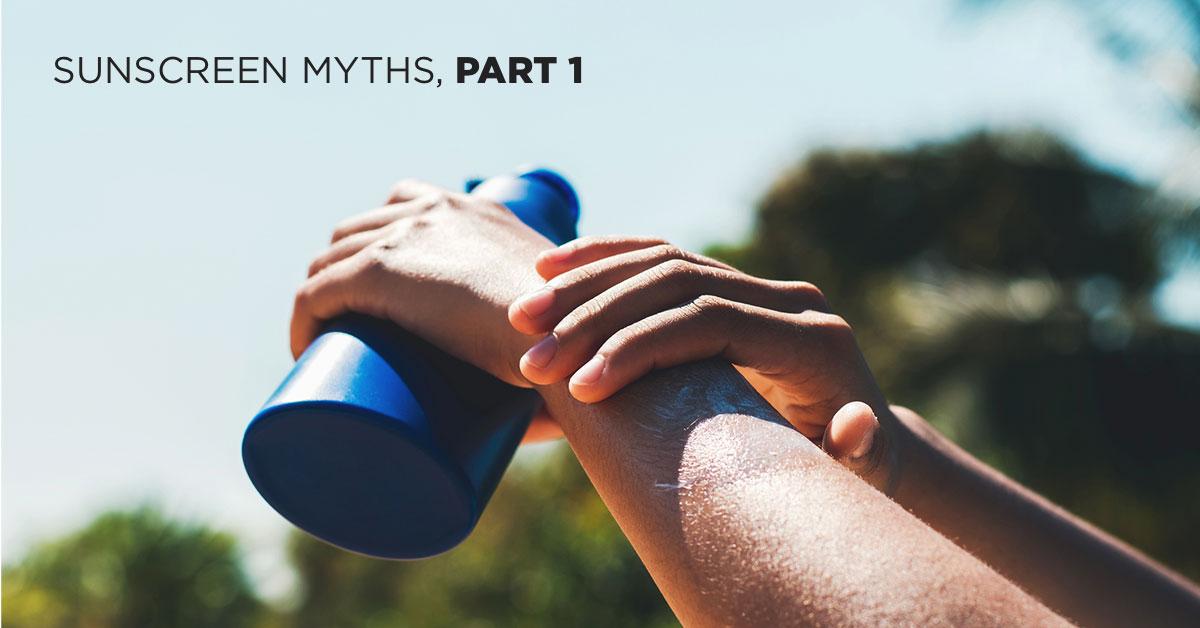 Sunscreen Myths Part 1
